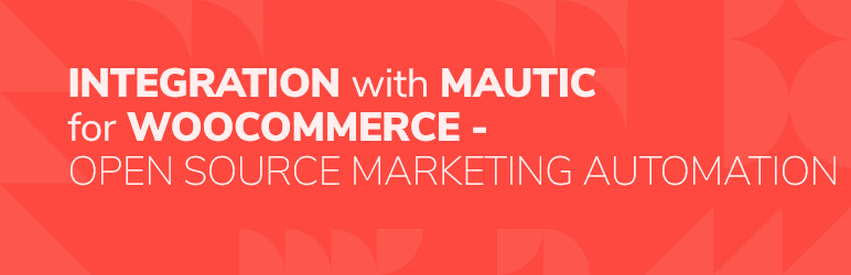 Integration with Mautic for WooCommerce 集成 Mautic 开源营销自动化
